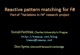 7d975f1260 Internship project: Reactive pattern matching - Tomas Petricek